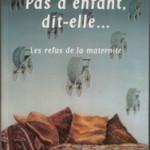 """Couverture du livre """"Pas d'enfant, dit-elle..."""" d'Edith Vallée"""