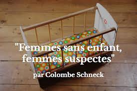 """""""Femmes sans enfant, femmes suspecte'' par Colombe Schneck- Arte 28/11 au 06/ 12 2014"""